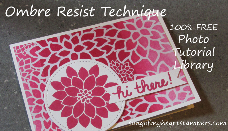 Ombre Resist Technique Song of My Heart Stampers Photo Tutorial