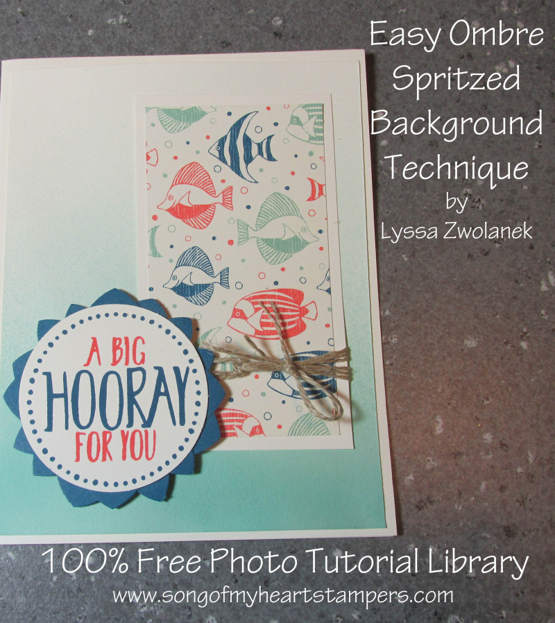 Easy Ombre Spritized Background Technique Tutorial Song of My Heart Stampers