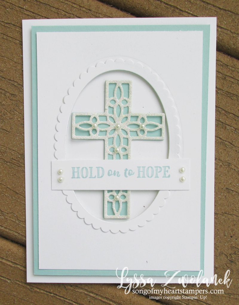 Hold Onto Hope Christian scripture bible verse cross diecut Stampin Up baptism Lyssa rubber stamps