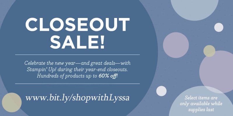 Year End Closeout shop with Lyssa Stampin Up