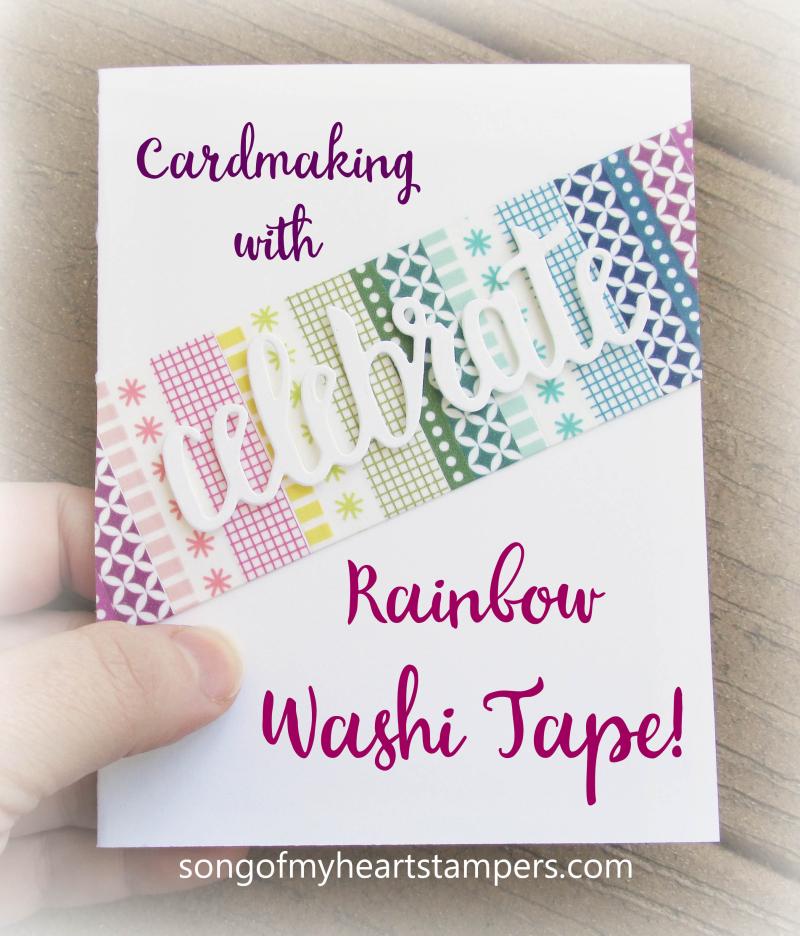 Rainbow washi tape celebrate you thinlets SAB 2018 saleabration free big shot layouts Lyssa Stampin Up Sizzix
