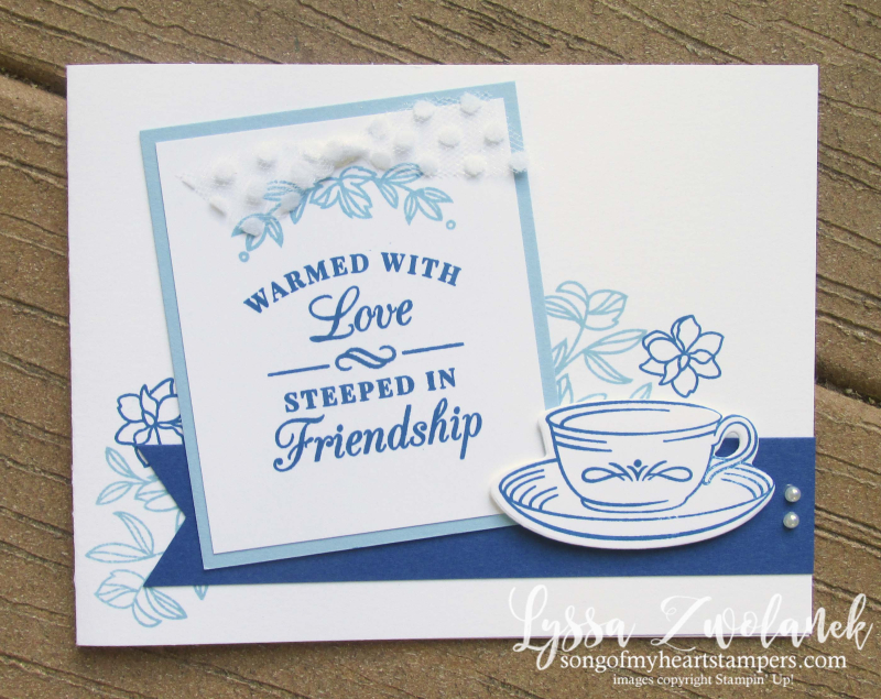 Time for Tea steeped in friendship teacup party Stampin Up Lyssa teatime