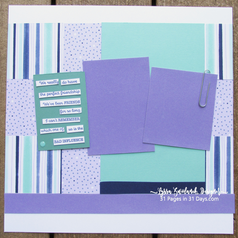 31 days pages Lyssa bad influence friend layout scrapbooking album quilt