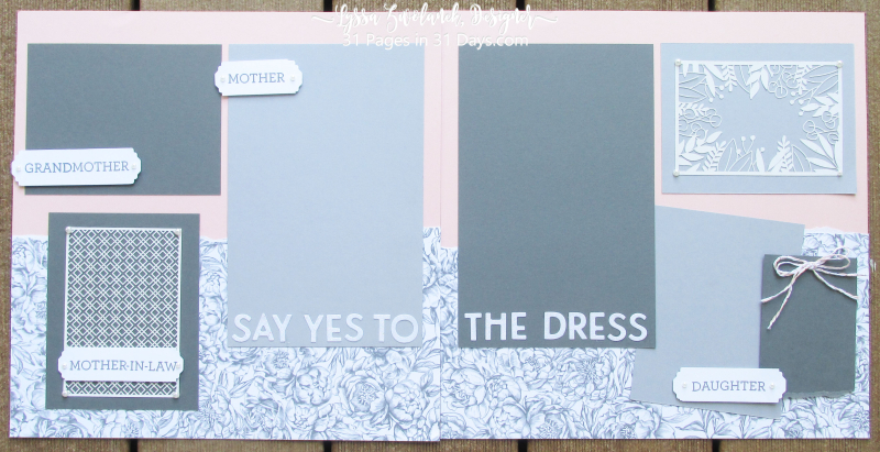 31 days pages Lyssa sya yes dress wedding gown page layout scrapbooking album