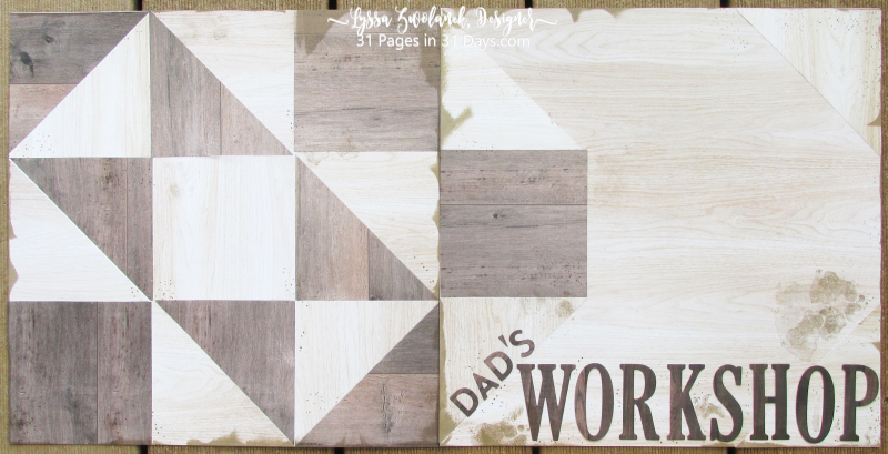 31 days album pages layout scrapbooking Stampin Up papers 12x12 dad woodshop workshop
