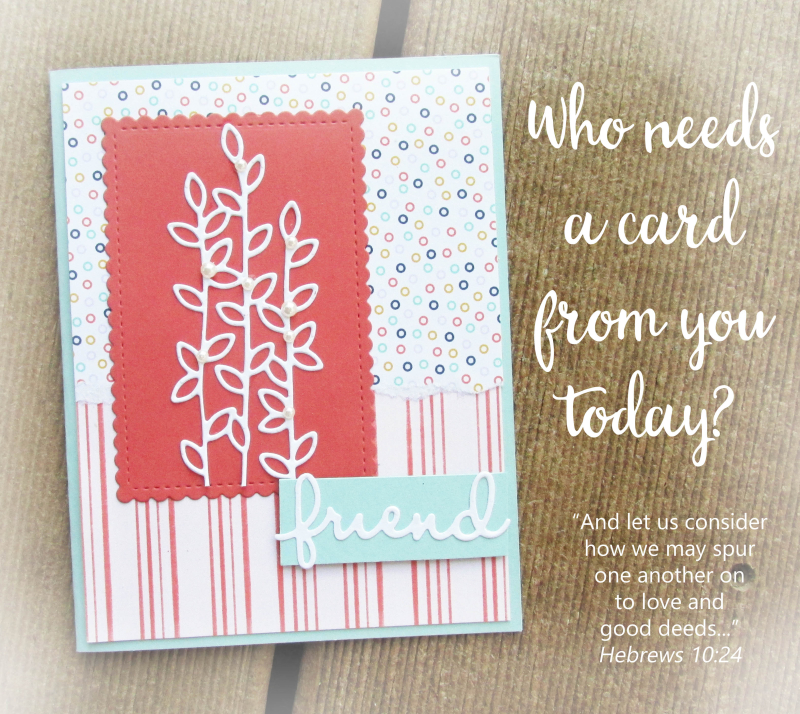 Well Written Words Stampin Up who needs card Lyssa encouraging scripture verse stamps